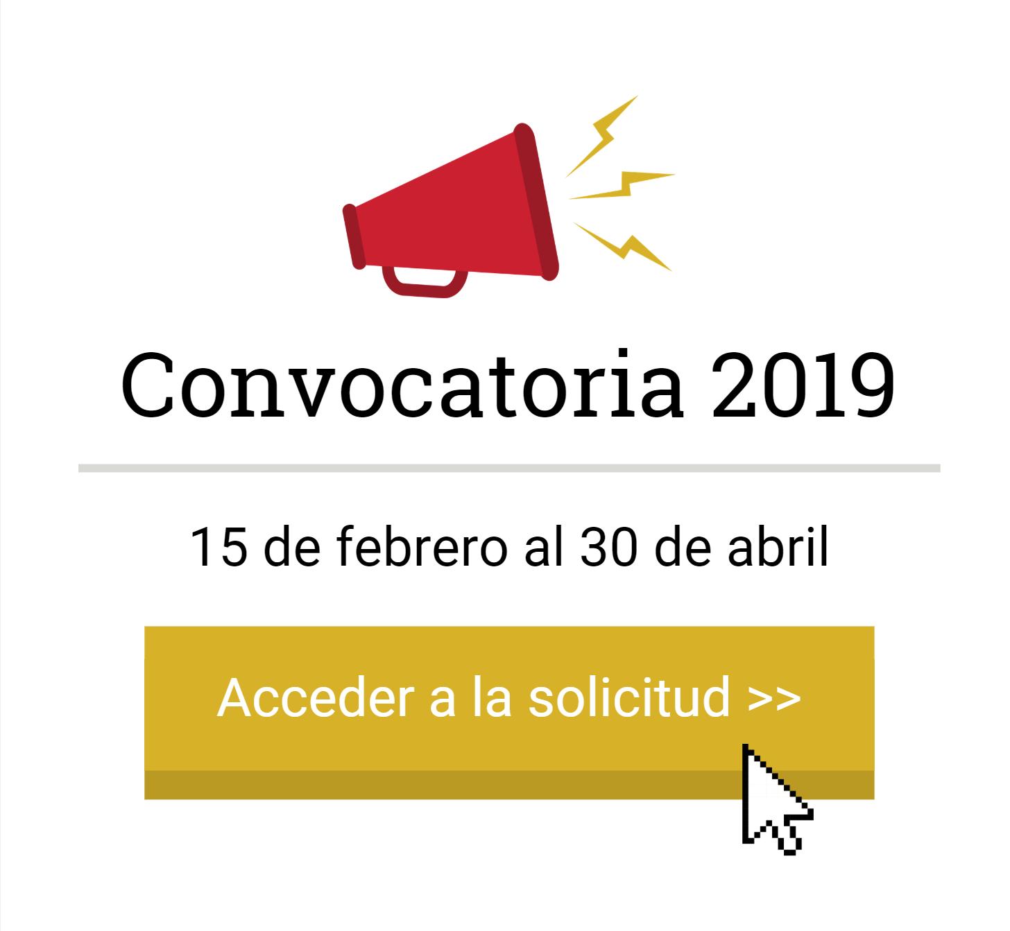 Convocatoria 2019: 15 de febrero al 30 de abril
